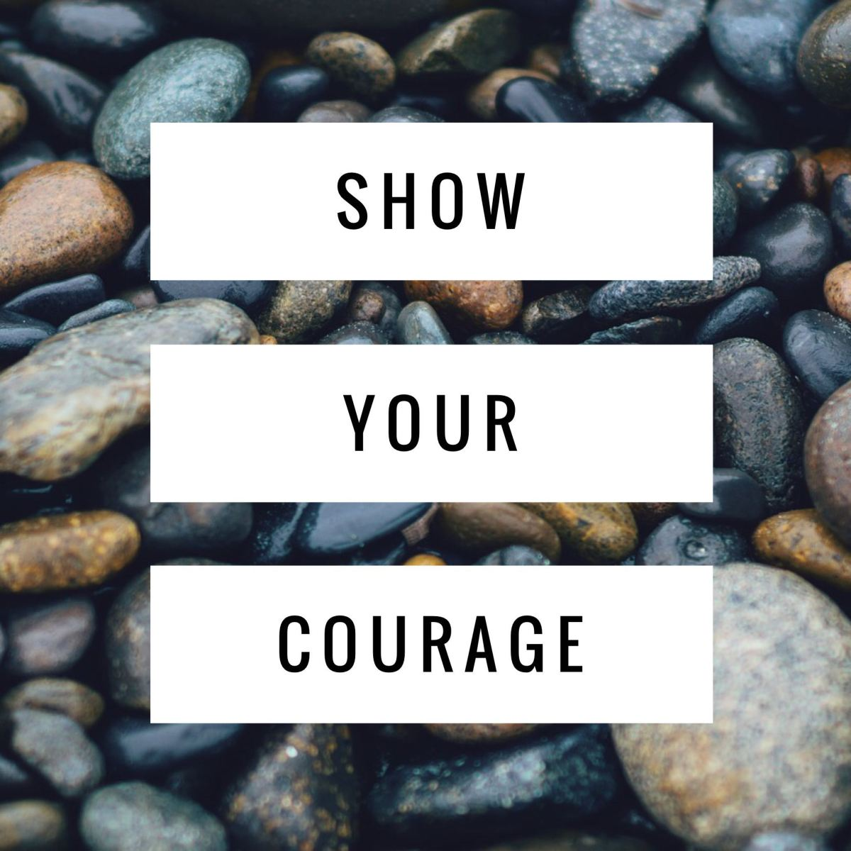 Show Your Courage!